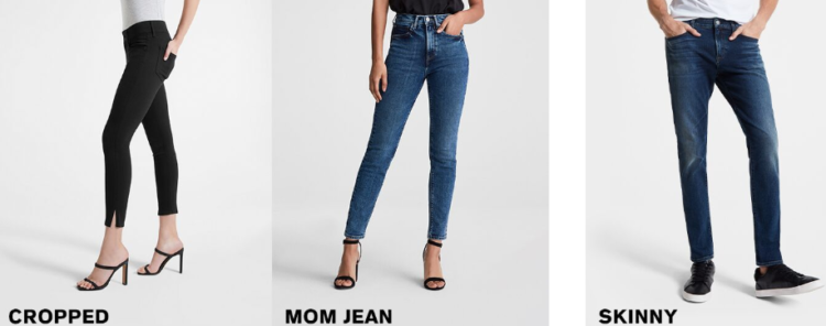 Express has clothes and jeans for men and women.